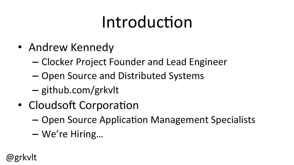@grkvlt  Introduc/on  • Andrew Kenned...