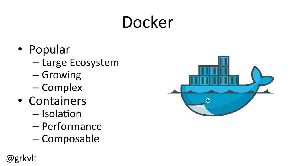 @grkvlt  Docker  • Popular  –Large...