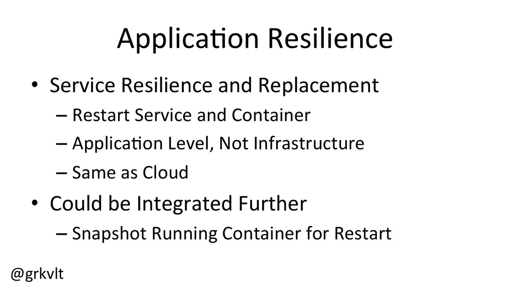 @grkvlt  Applica/on Resilience  • Ser...