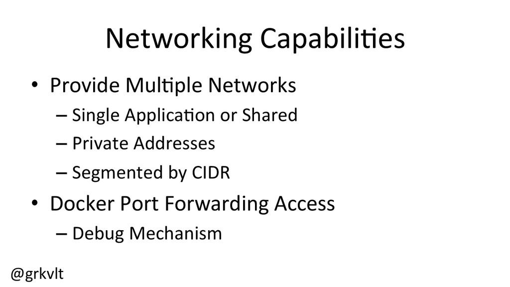 @grkvlt  Networking Capabili/es  • Pr...