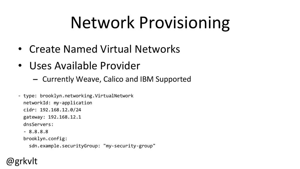 @grkvlt  Network Provisioning  • Crea...