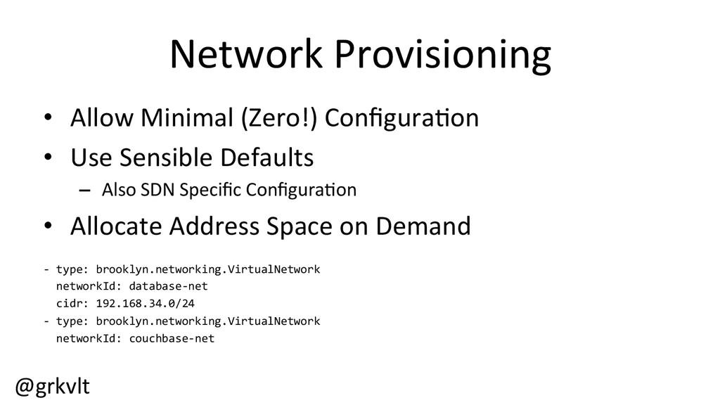 @grkvlt  Network Provisioning  • Allo...