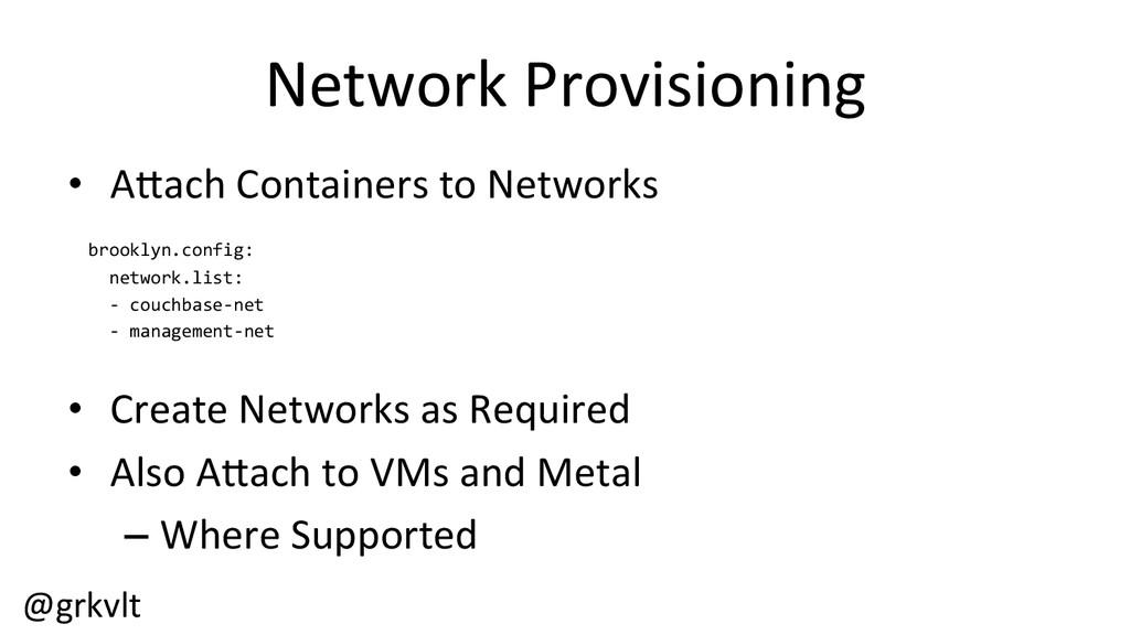 @grkvlt  Network Provisioning  • A[ac...