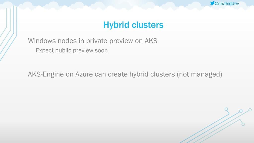 @shahiddev Hybrid clusters Windows nodes in pri...