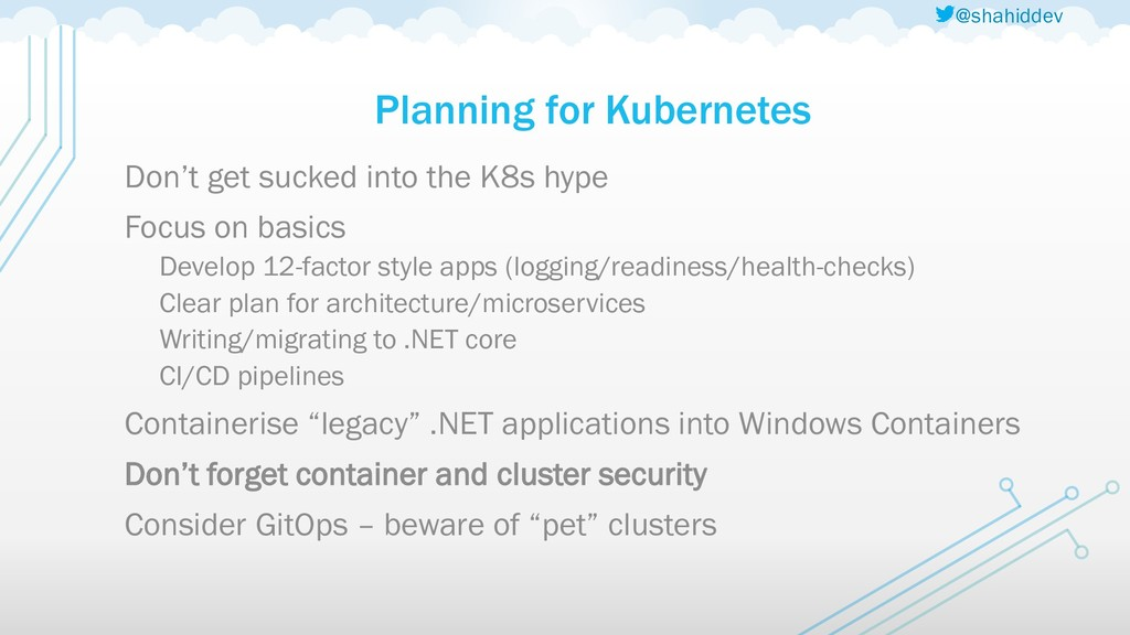 @shahiddev Planning for Kubernetes Don't get su...