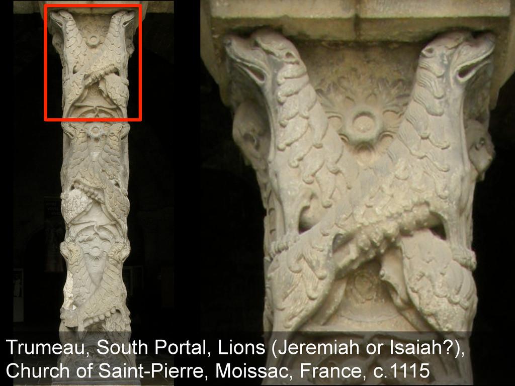 Trumeau, South Portal, Lions (Jeremiah or Isaia...