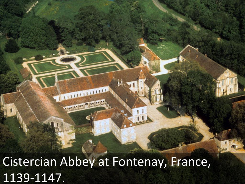 Cistercian Abbey at Fontenay, Franc...