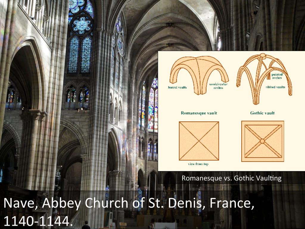 Romanesque vs. Gothic VaulGng  Nave...