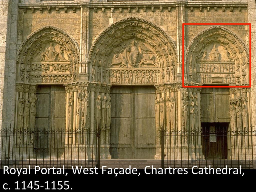 Royal Portal, West Façade, Chartres...