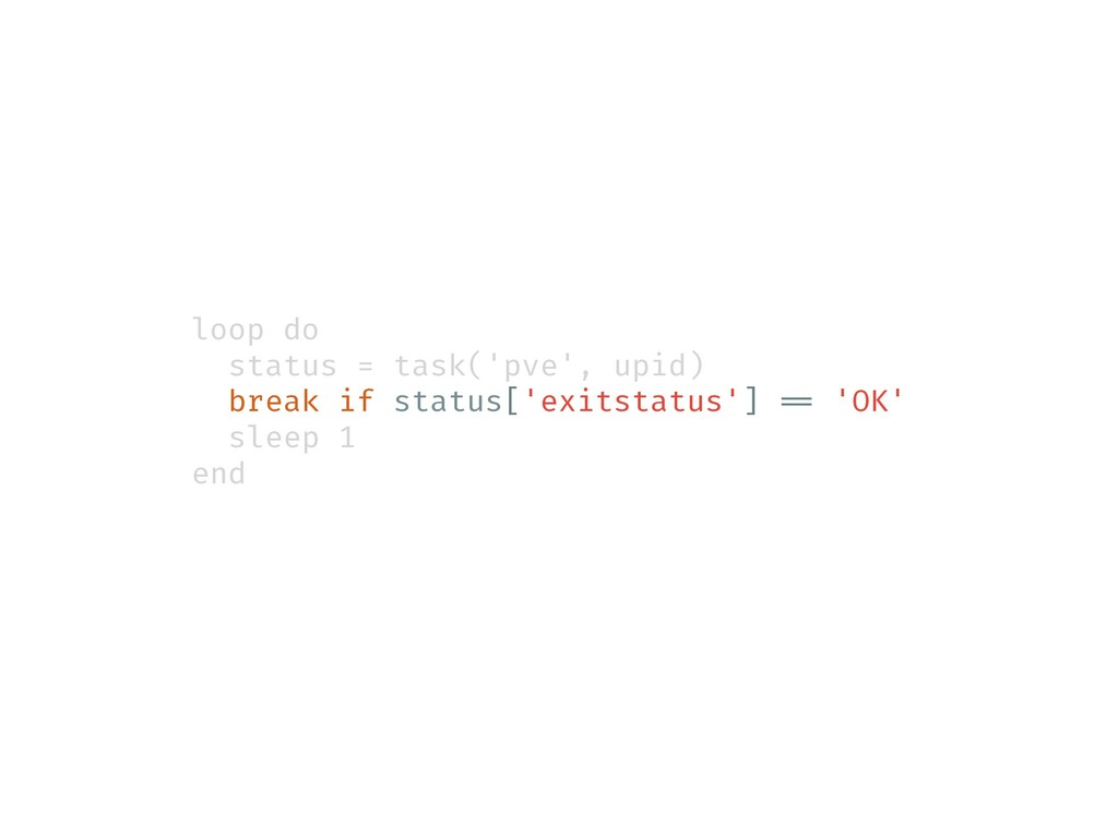 loop do status = task('pve', upid) break if sta...