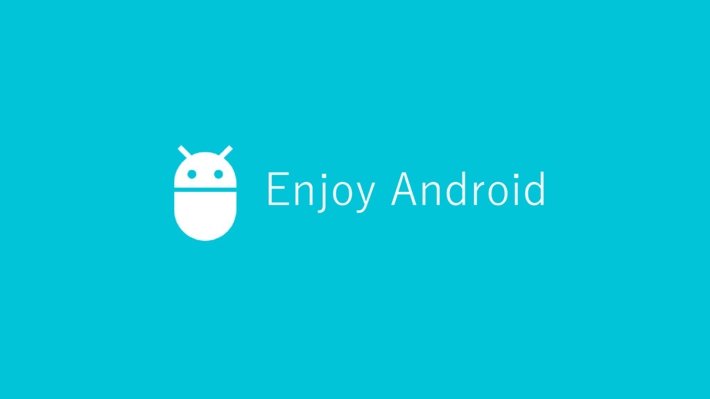 Enjoy Android
