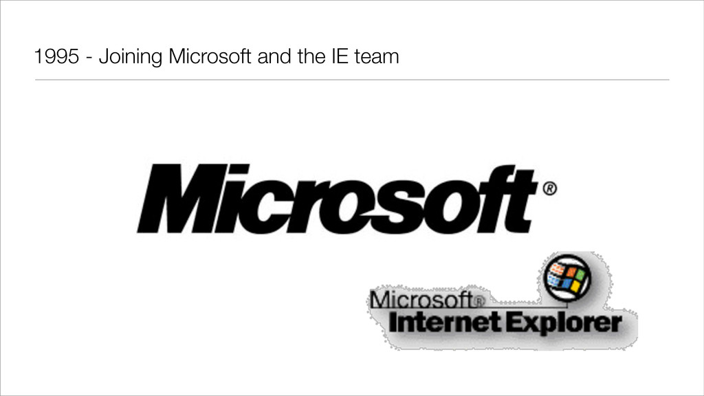 1995 - Joining Microsoft and the IE team