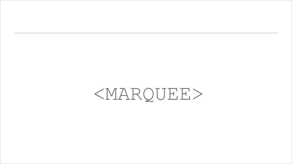 <MARQUEE>