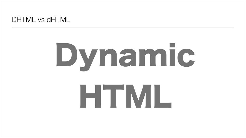 DHTML vs dHTML %ZOBNJD )5.-