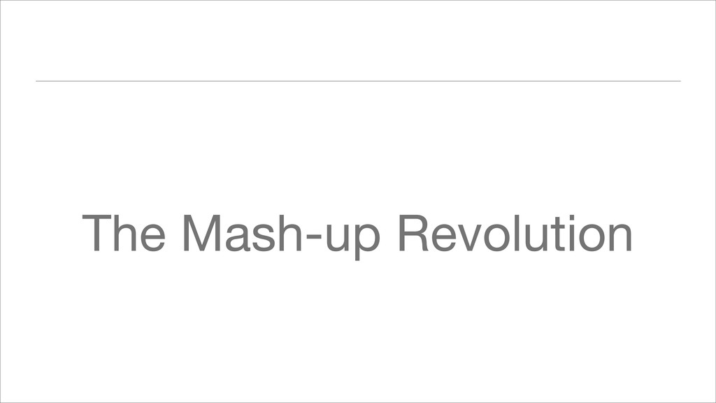 The Mash-up Revolution