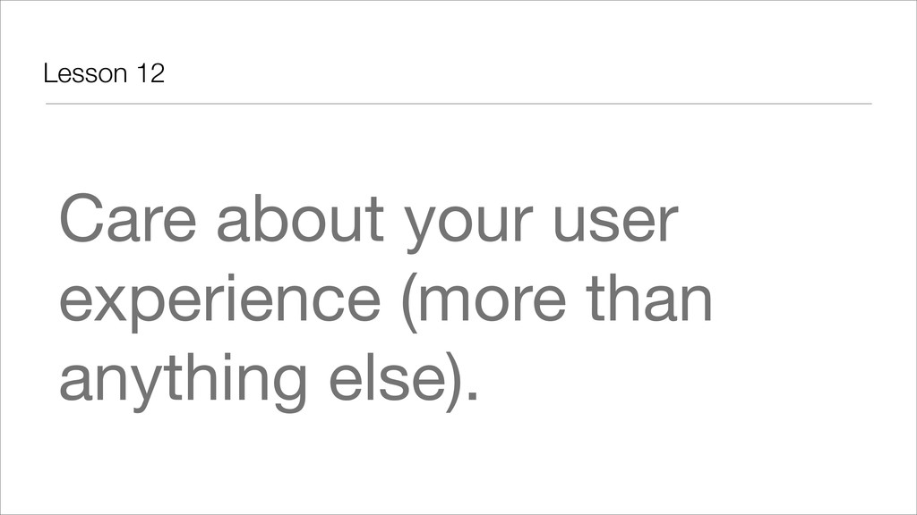 Lesson 12 Care about your user experience (more...