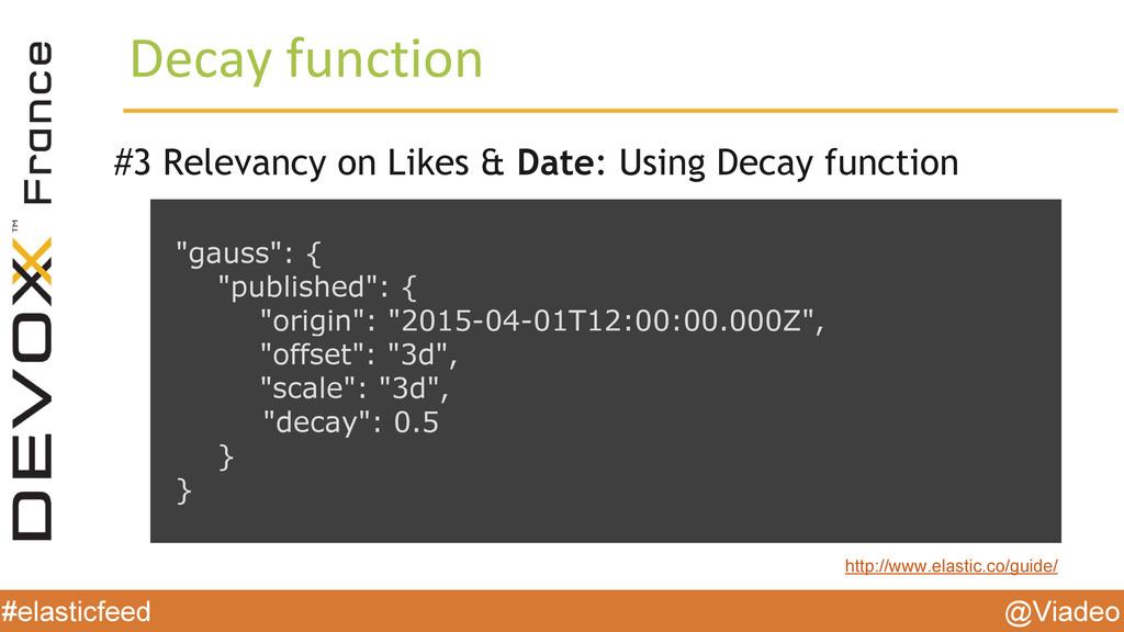 @Viadeo #elasticfeed Decay function #3 Relevanc...