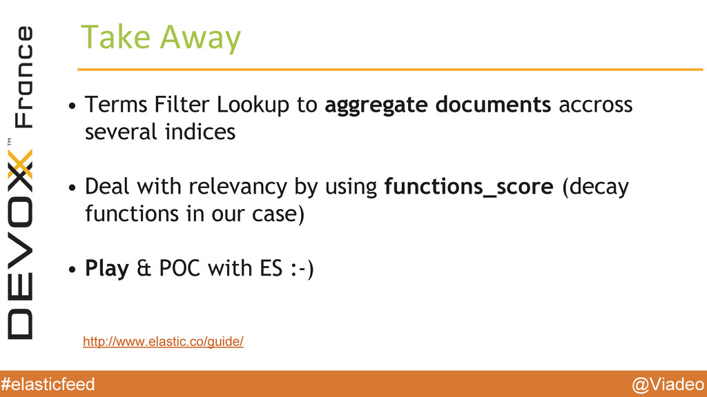 @Viadeo #elasticfeed Take Away • Terms Filter L...