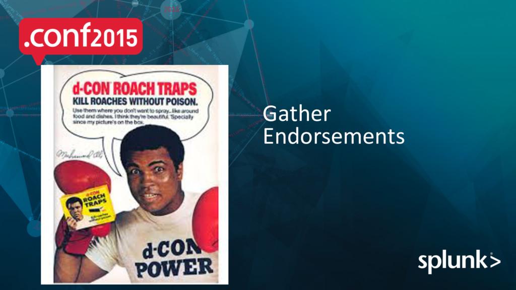 Gather  Endorsements