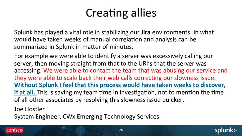 Crea@ng allies  26  Splunk has p...