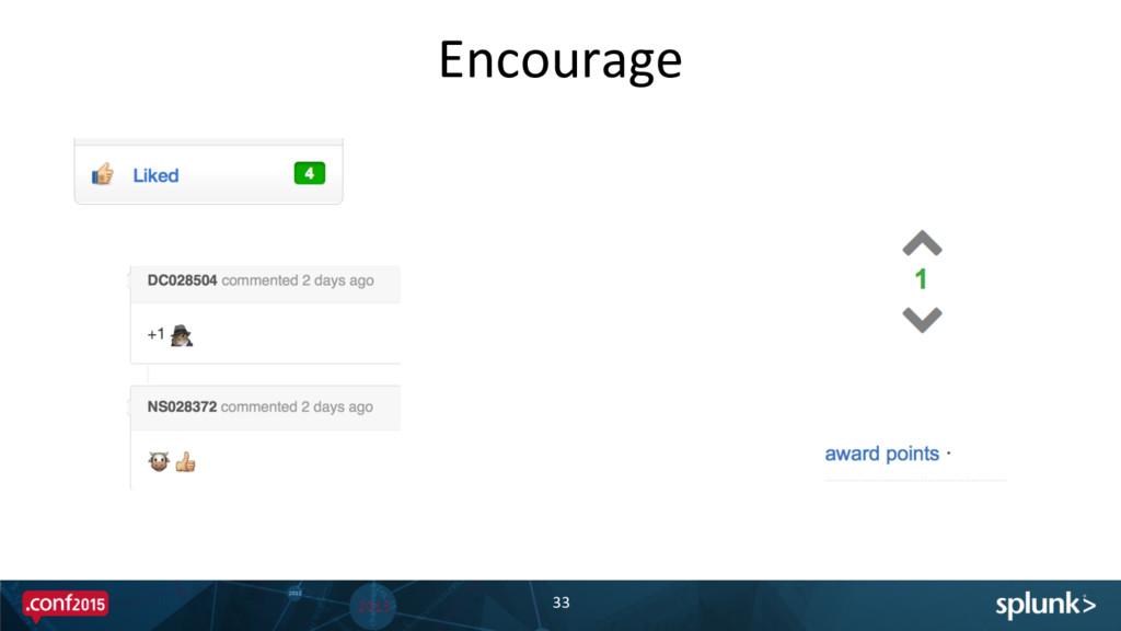 Encourage  33