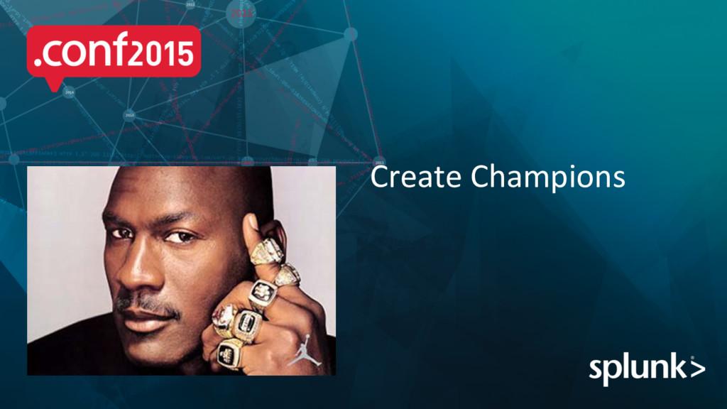 Create Champions