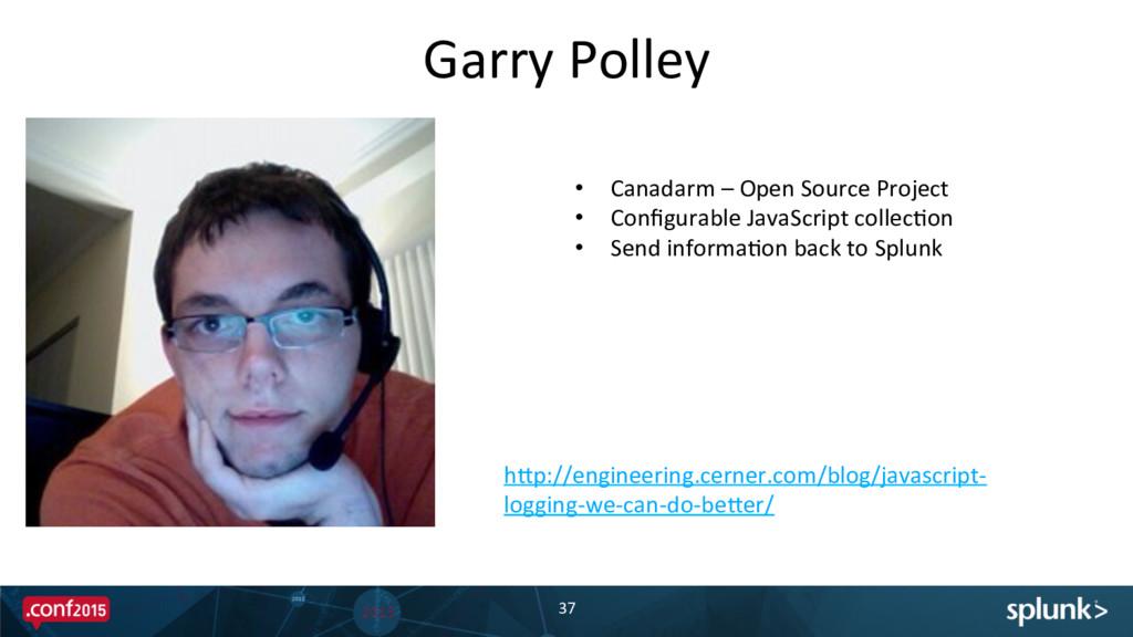 Garry Polley  37  • Canadarm – ...