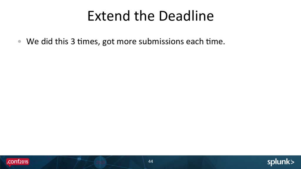 Extend the Deadline  44  !  We ...