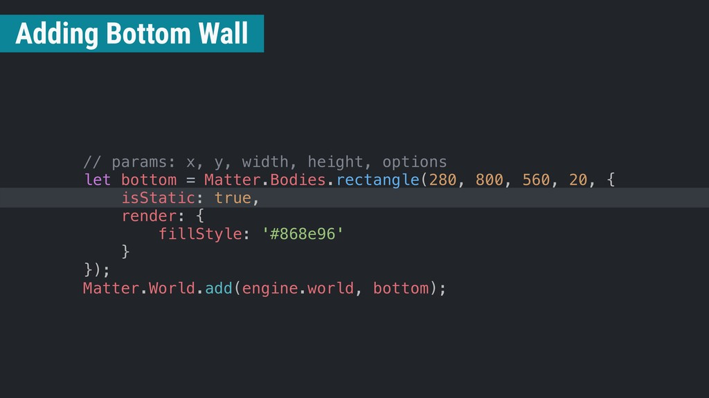 // params: x, y, width, height, options let bot...