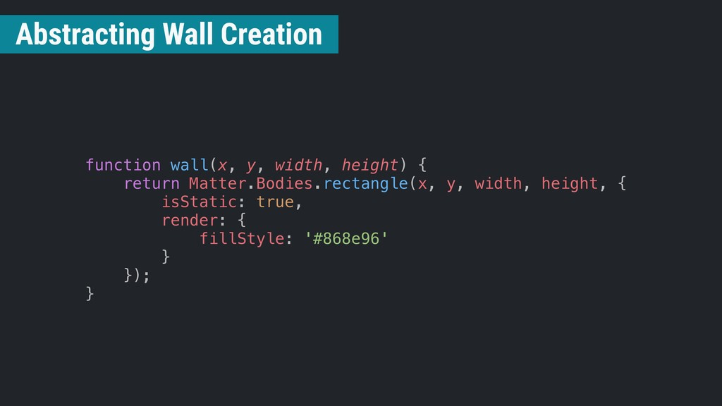 function wall(x, y, width, height) { return Mat...