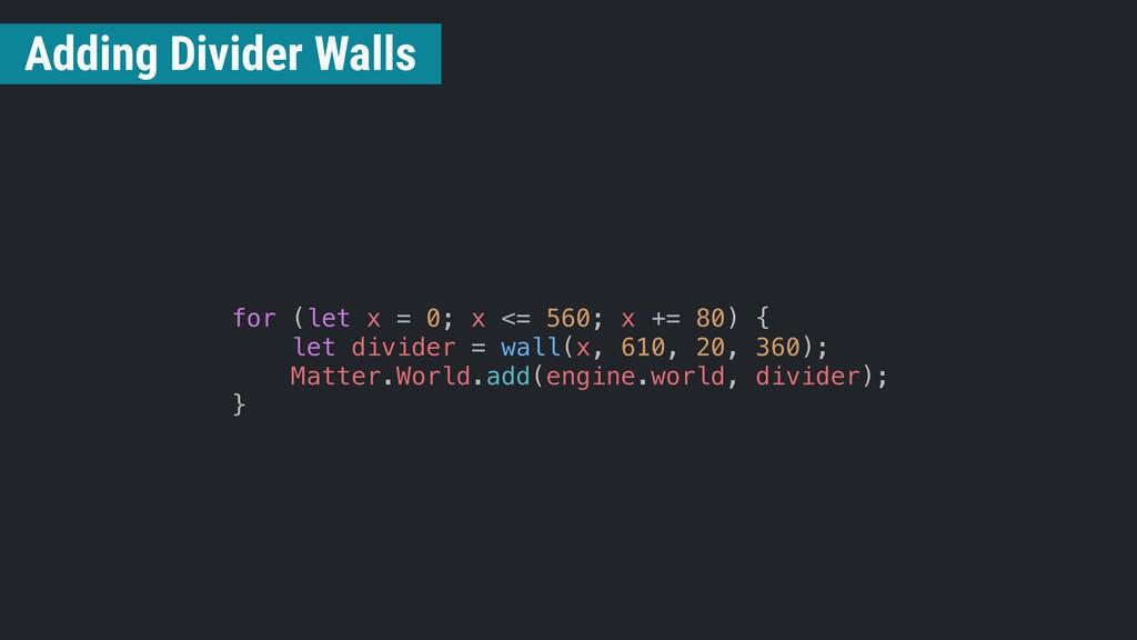 for (let x = 0; x <= 560; x += 80) { let divide...