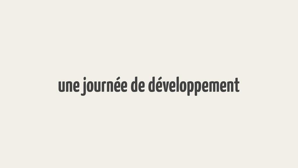une journée de développement