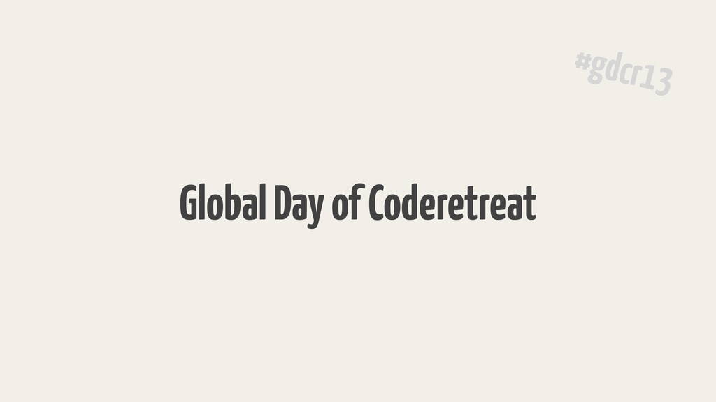 Global Day of Coderetreat #gdcr13