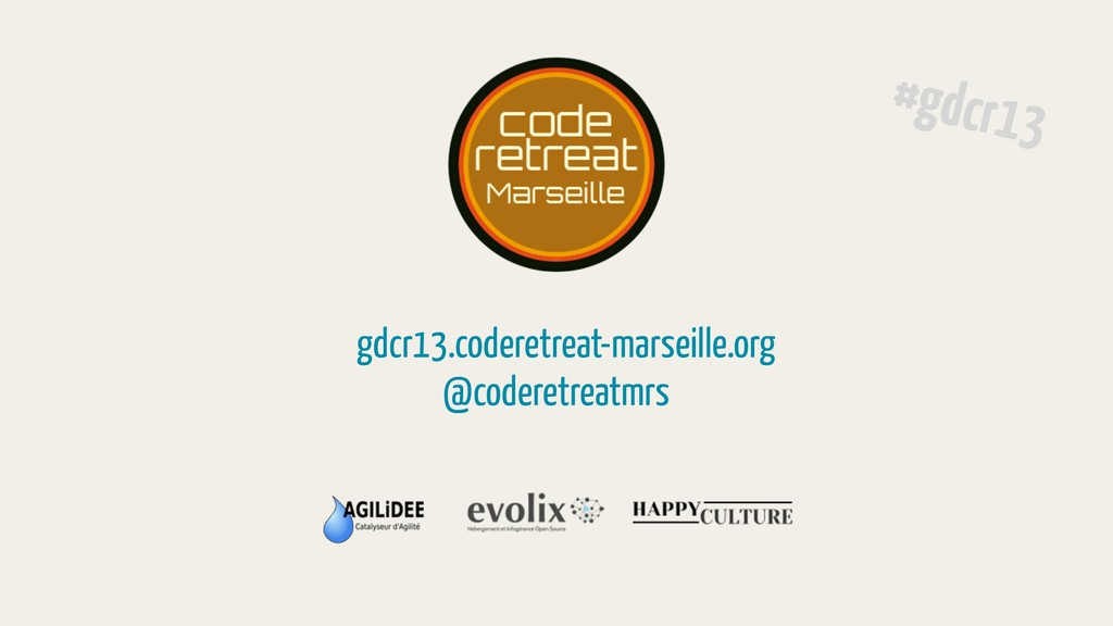 gdcr13.coderetreat-marseille.org @coderetreatmr...