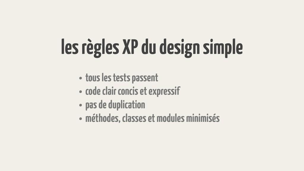 les règles XP du design simple • tous les tests...