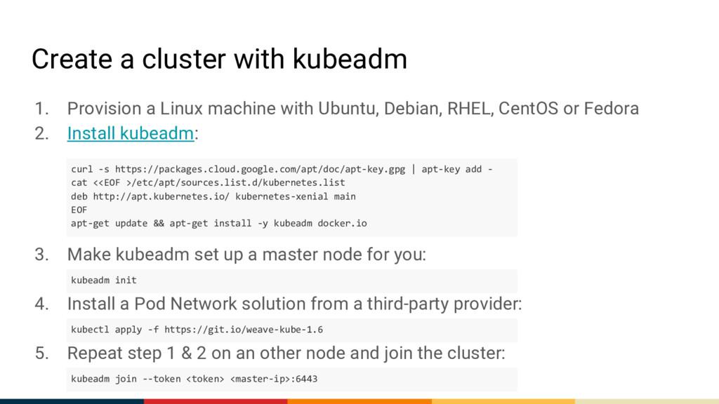 Create a cluster with kubeadm 1. Provision a Li...