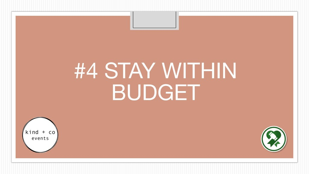 #4 STAY WITHIN BUDGET