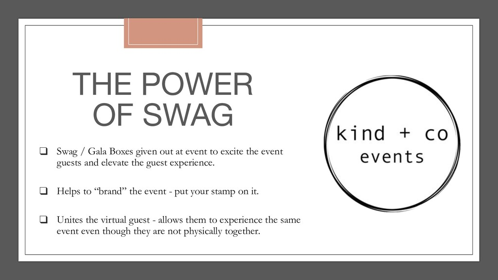 THE POWER OF SWAG ❑ Swag / Gala Boxes given out...