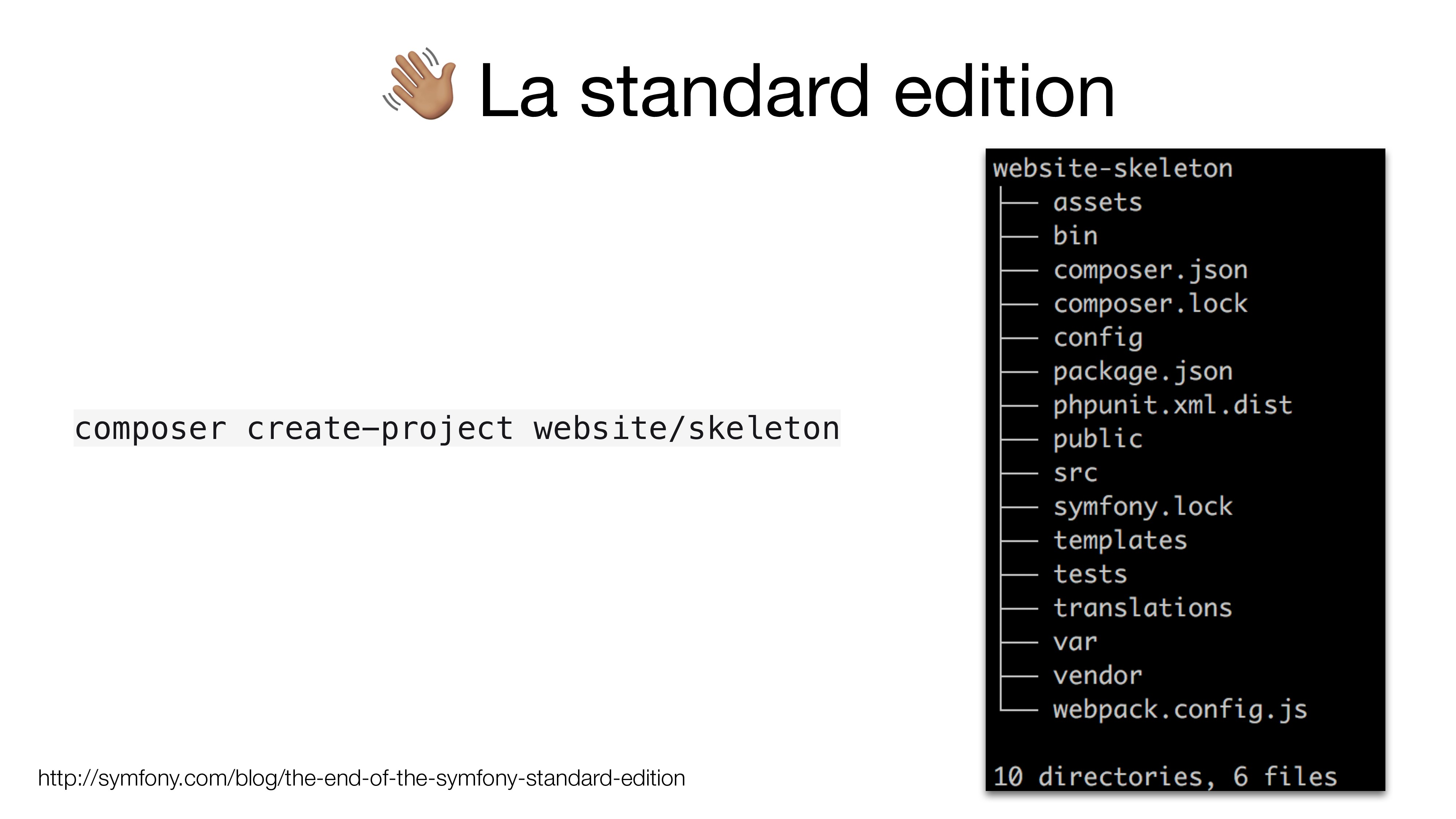 """ La standard edition http://symfony.com/blog/t..."
