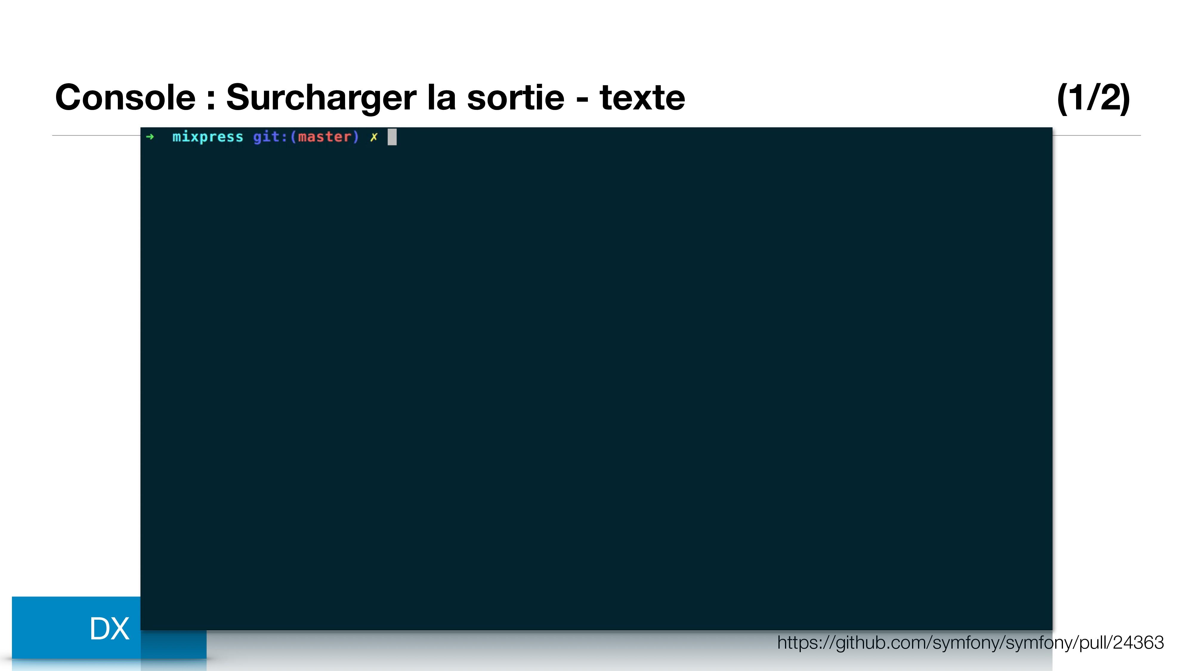 Console : Surcharger la sortie - texte (1/2) DX...