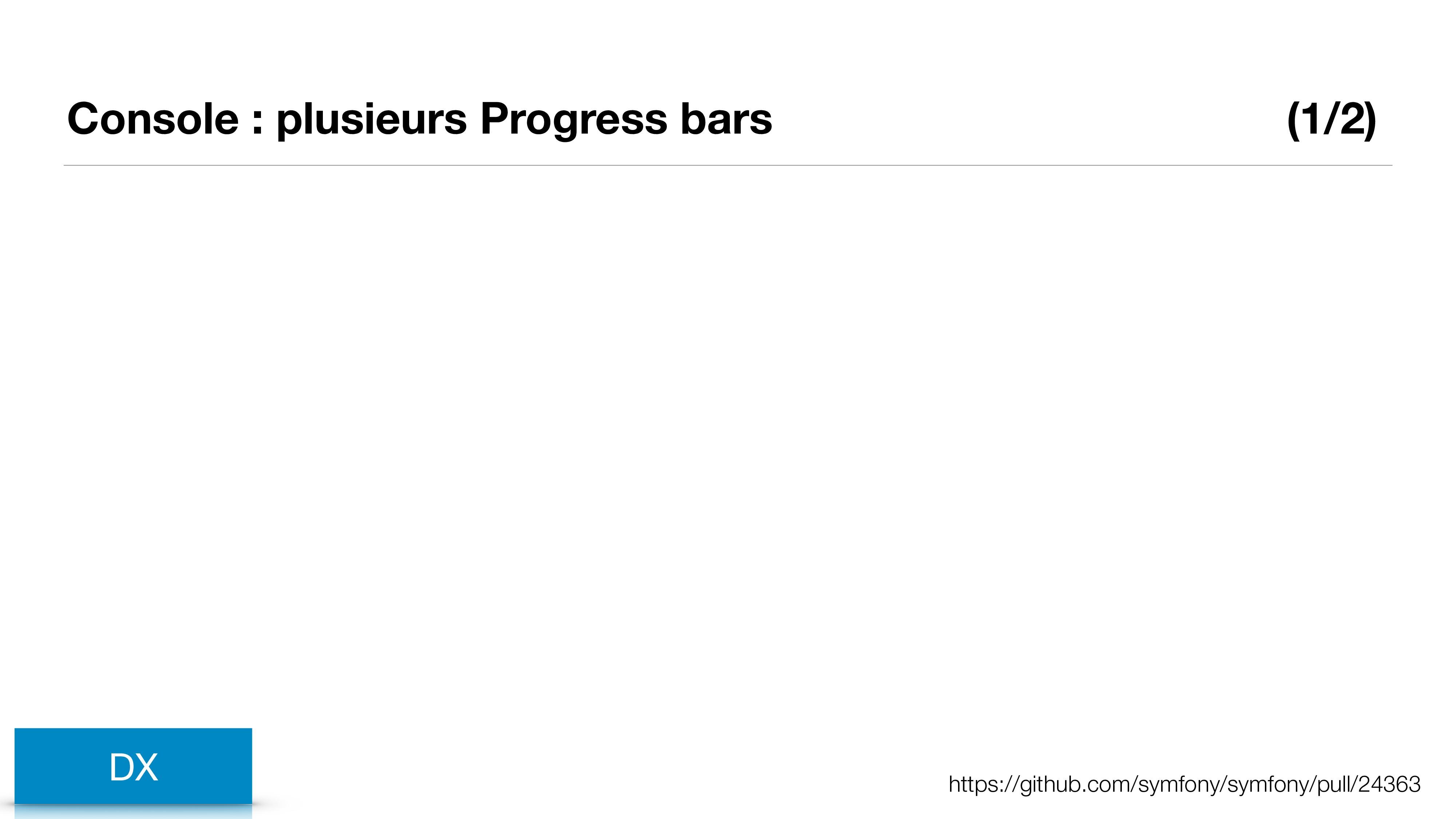 Console : plusieurs Progress bars (1/2) DX http...