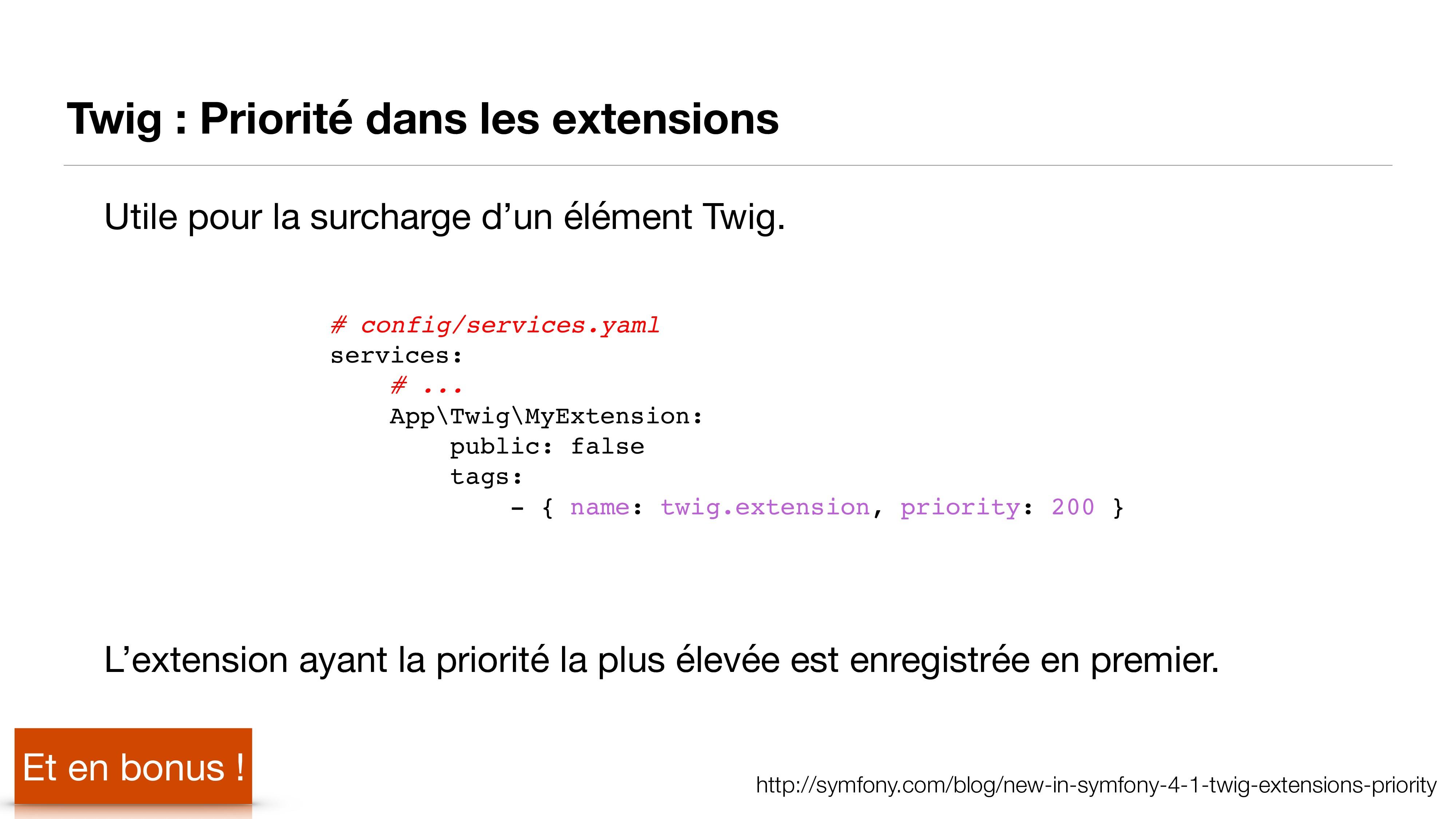 Twig : Priorité dans les extensions http://symf...