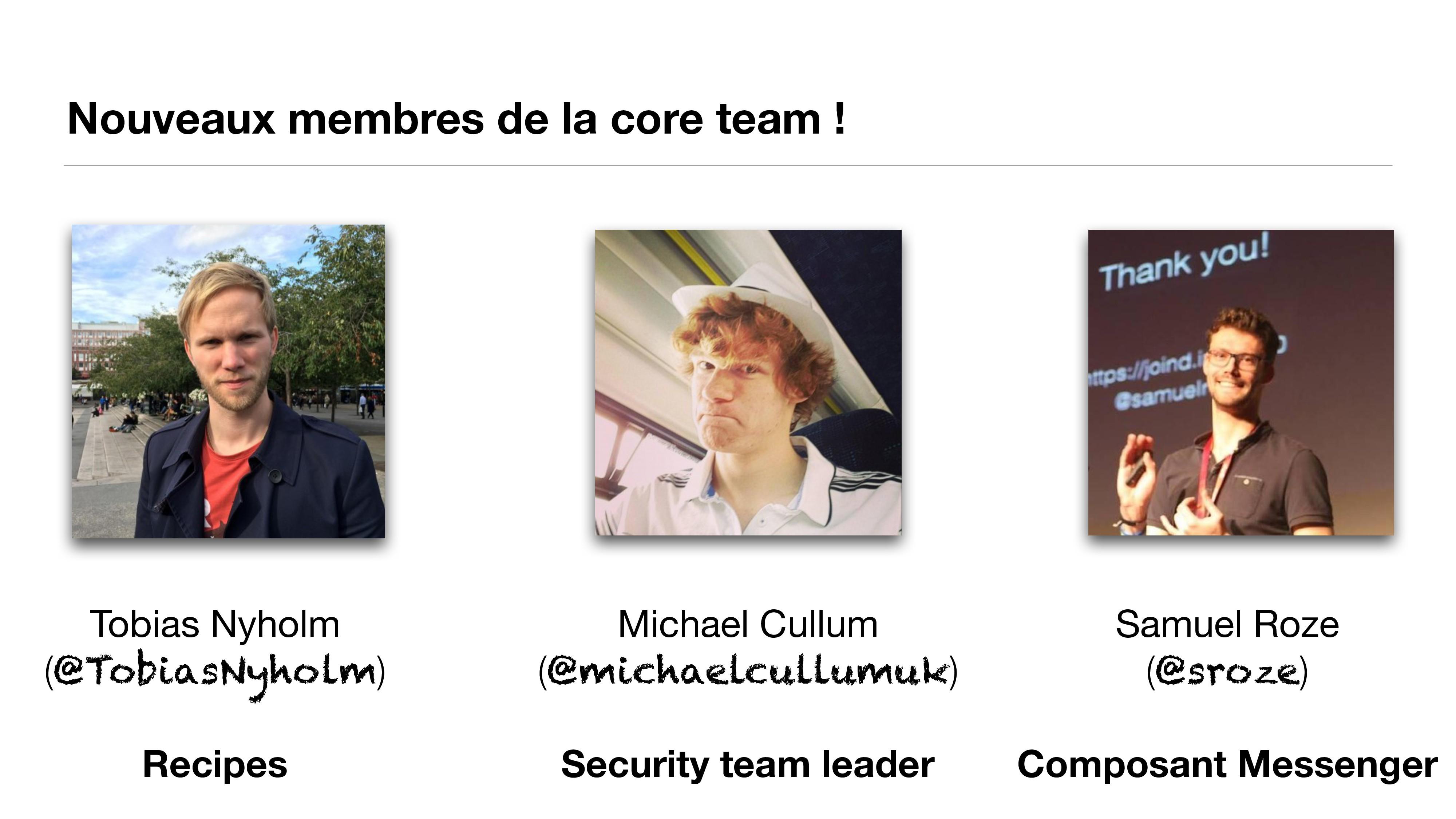 Nouveaux membres de la core team ! Tobias Nyhol...