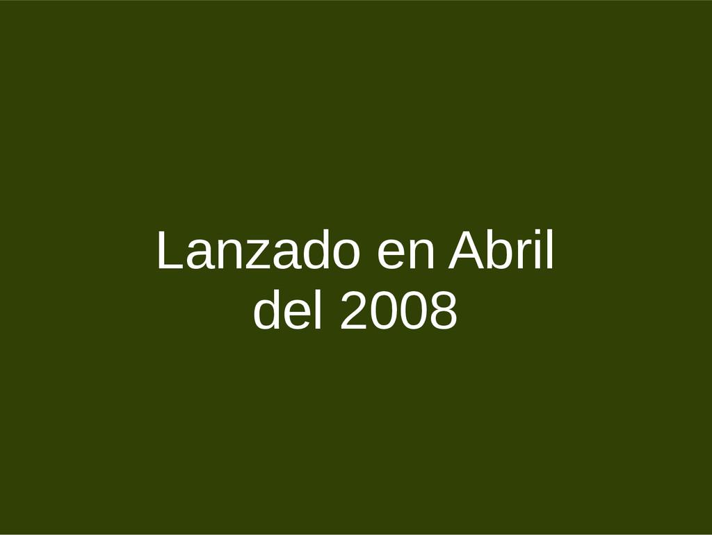 Lanzado en Abril del 2008