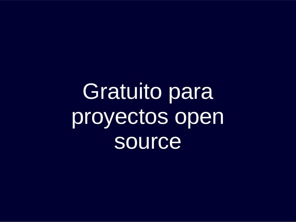 Gratuito para proyectos open source