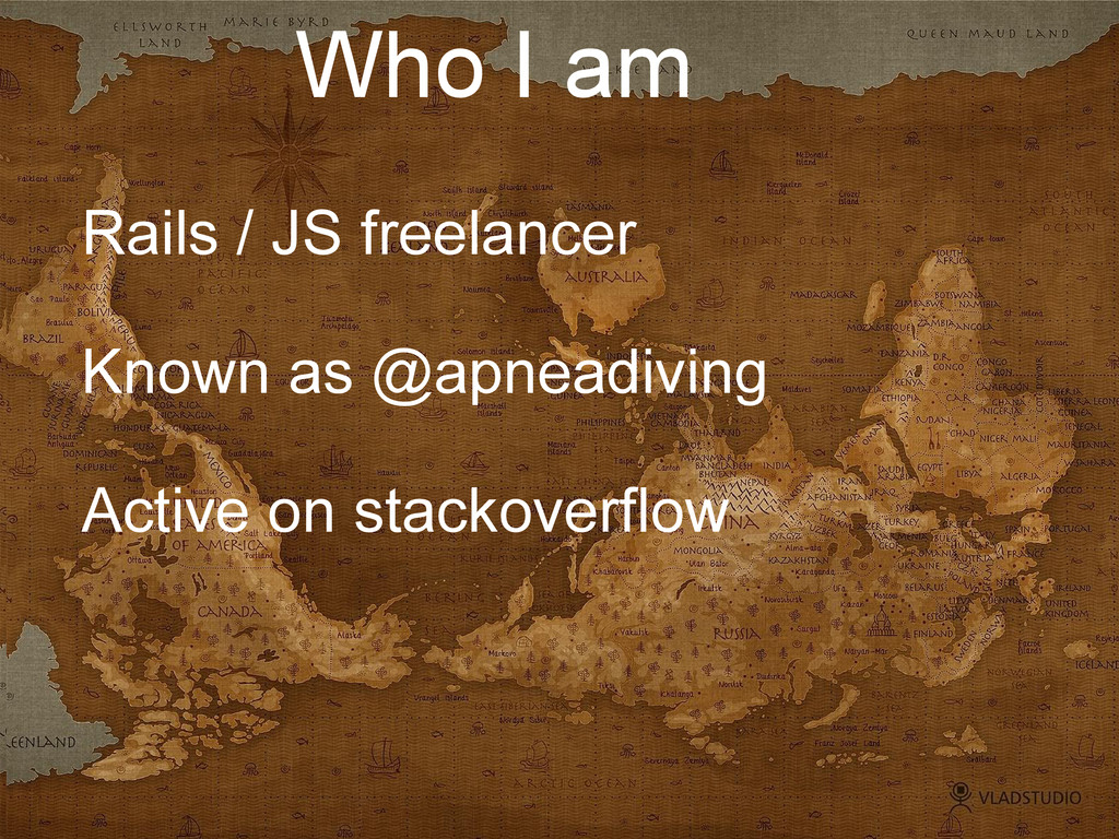 Who I am Rails / JS freelancer Known as @apnead...