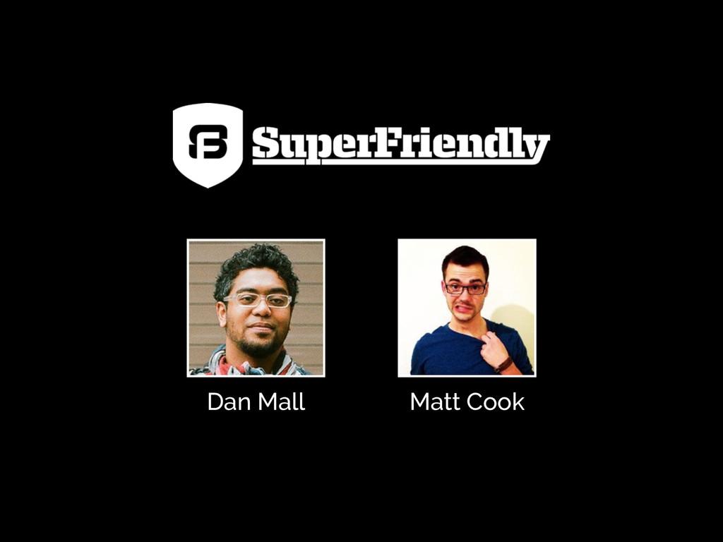 Dan Mall Matt Cook