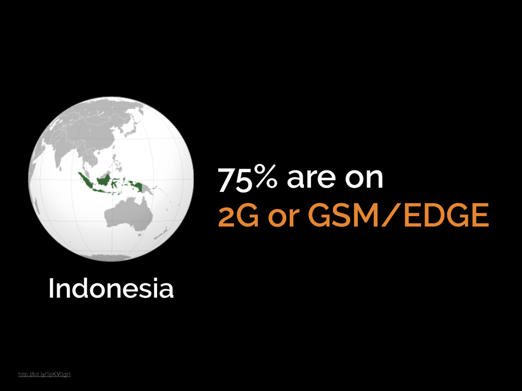 Indonesia 75% are on 2G or GSM/EDGE http://bit....