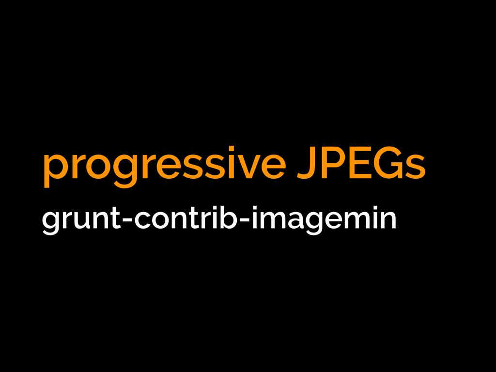 progressive JPEGs grunt-contrib-imagemin