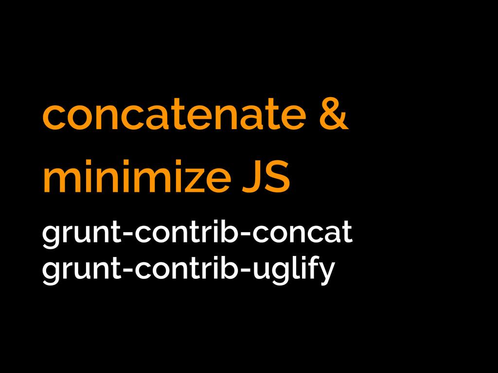 concatenate & minimize JS grunt-contrib-concat ...